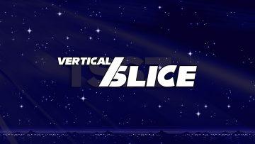 Vertical Slice (TSSZ News)
