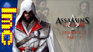 ALL THAT REMAINS IS THE DEED | Assassin's Creed II – Sequence 2 (Part 2)