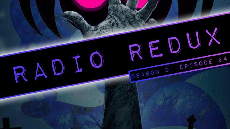 Radio Redux – 224 (S9, EP24)
