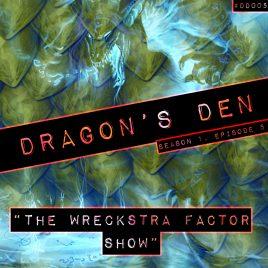 Dragon's Den – 005