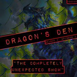 Dragon's Den – 009