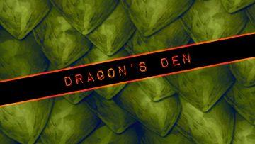 Dragon' s Den (Header)