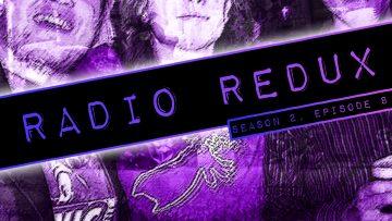 Radio Redux – 022 (S2, EP8)