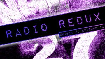 Radio Redux – 027 (S2, EP13)