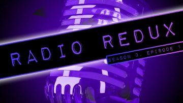 Radio Redux – 030 (S3, EP1)