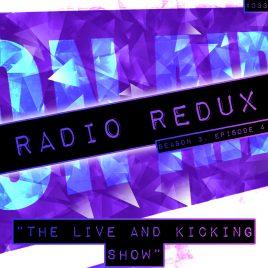 Radio Redux – 033 (S3, EP4)
