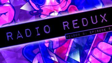Radio Redux – 034 (S3, EP5)