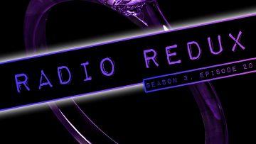 Radio Redux – 049 (S3, EP20)