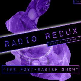 Radio Redux – 057 (S4, EP7)