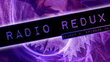 Radio Redux – 084 (S4, EP34)