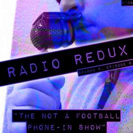 Radio Redux – 136 (S6, EP6)