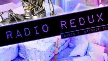 Radio Redux – 144 (S6, EP14)