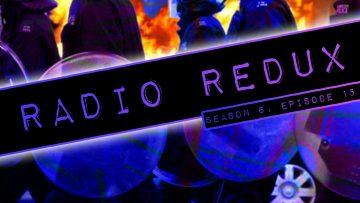 Radio Redux – 145 (S6, EP15)