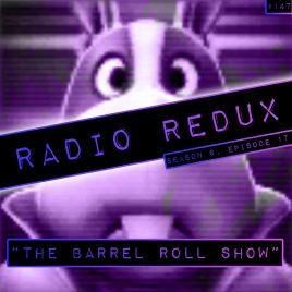 Radio Redux – 147 (S6, EP17)