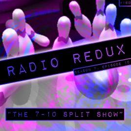 Radio Redux – 160 (S7, EP10)