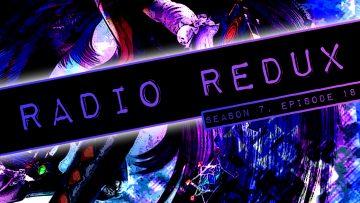 Radio Redux – 168 (S7, EP18)