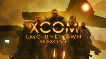 XCOM: LMC Unknown Season 2