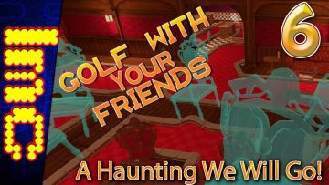 A HAUNTING WE WILL GO   Golf With Your Friends Gameplay #6