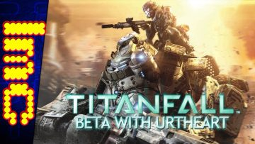 LMC Let's Play TITANFALL – Urtheart's Beta Impressions