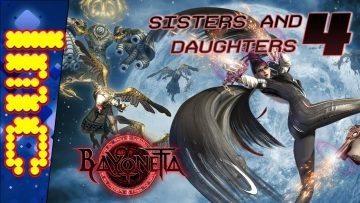 SISTERS AND DAUGHTERS | Bayonetta – Part 4 (TDL)
