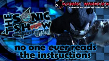 "Sonic Show Live Highlights: ""No One Ever Reads The Instructions"""
