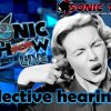 """Sonic Show Live Highlights: """"Selective Hearing"""""""