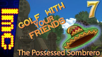 THE POSSESSED SOMBRERO | Golf With Your Friends Gameplay #7