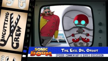 "Uncutting Crew – Sonic Boom S02E11: ""The Evil Dr. Orbot"""