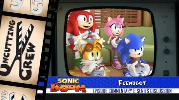 "Uncutting Crew – Sonic Boom S02E14: ""Fiendbot"""