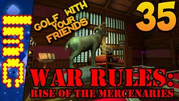 WAR RULES: RISE OF THE MERCENARIES | Golf With Your Friends Gameplay #35
