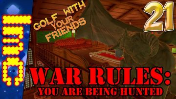 WAR RULES: YOU ARE BEING HUNTED | Golf With Your Friends #21