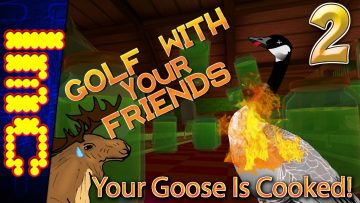 YOUR GOOSE IS COOKED! | Golf With Your Friends Gameplay #2